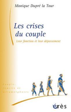 Les crises du couple, leur fonction, leur dépassement