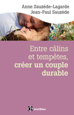 Entre câlins et tempêtes, créer un couple durable