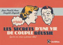Les vrais secrets d'une vie de couple réussie